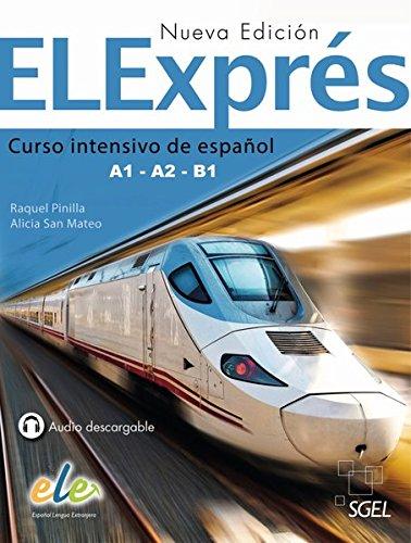 ELExprés - Nueva edición. Libro del alumno: Curso intensivo de español Libro del alumno