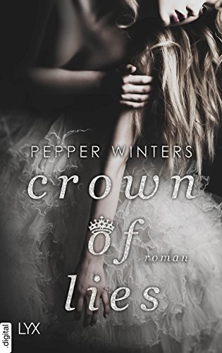 Crown of Lies (Truth and Lies 1) von [Winters, Pepper]
