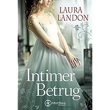 Intimer Betrug: Historischer Liebesroman