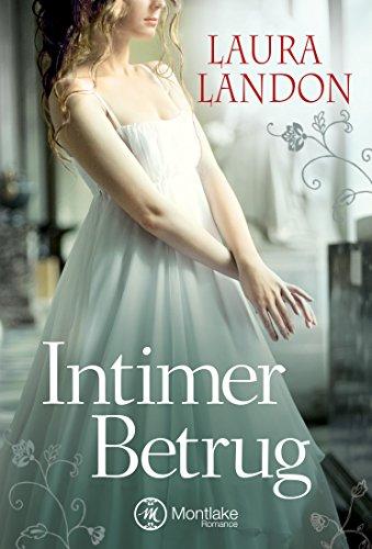 Intimer Betrug: Historischer Liebesroman von [Landon, Laura]