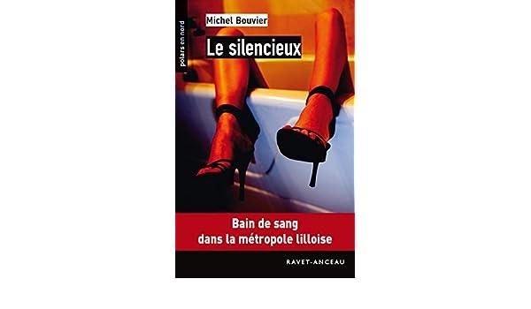 Le silencieux: Bain de sang dans la métropole lilloise (Polars en Nord t. 141) (French Edition)