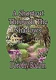 A Shortcut Through the Shadows (The Foxglove Corners Series Book 4) (English Edition)