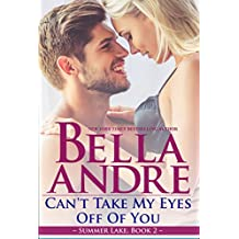 Can't Take My Eyes Off Of You: New York Sullivans Spinoff (Summer Lake, Book 2) (English Edition)