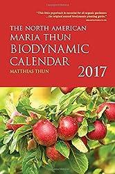 The North American Maria Thun Biodynamic Calendar: 2017 by Matthias Thun (2016-09-16)