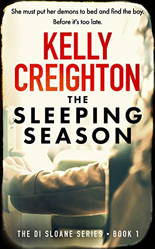 The Sleeping Season (DI Sloane Series Book 1) by [Creighton, Kelly]