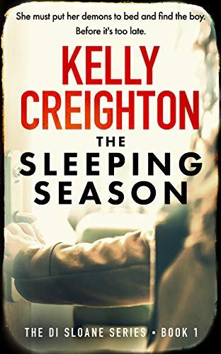 The Sleeping Season (DI Sloane Series Book 1) by [Creighton, Kelly]