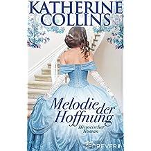 Melodie der Hoffnung: Historischer Roman (Ein-Regency-Roman 1)