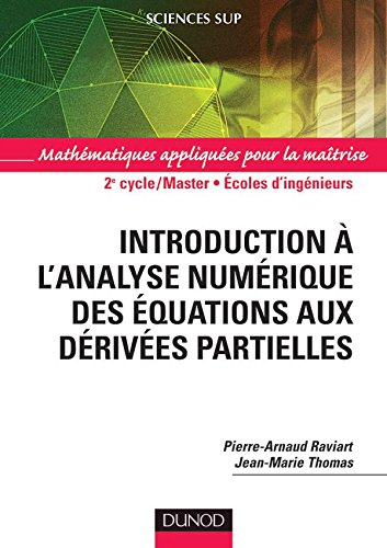 Introduction à l'analyse numérique des équations aux dérivées partielles: Mathématiques appliquées pour la maîtrise