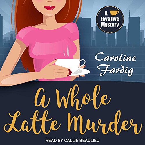 A Whole Latte Murder (Java Jive Mystery, Band 3) (Java Mp3)