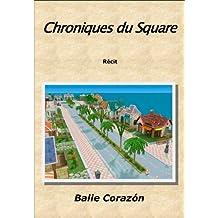 Chroniques du Square