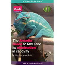 The Arcadia guide to MBD and its elimination in Captivity (English Edition)