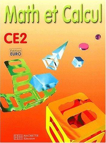 Math et calcul, CE2 (Fichier de l'élève), Euro de Collectif (29 août 2001) Broché