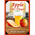 Apple Cider Vinegar Cures (Miracle Healers From The Kitchen Book 4)