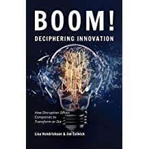 Boom! Deciphering Innovation: How Disruption Drives Companies to Transform or Die (English Edition)