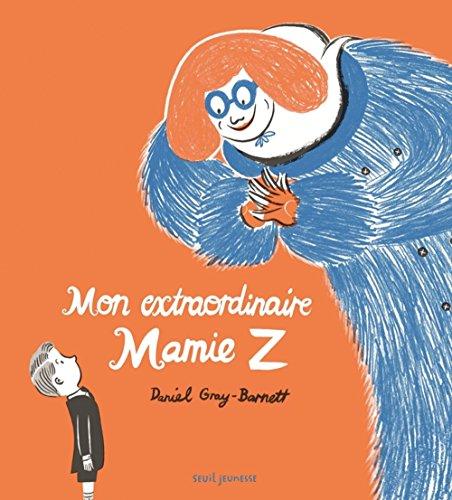 Mon extraordinaire Mamie Z