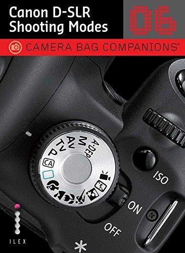 Canon D-SLR Shooting Modes (Camera Bag Companions, gebraucht kaufen  Wird an jeden Ort in Deutschland