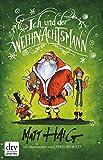 'Ich und der Weihnachtsmann: Roman' von Matt Haig