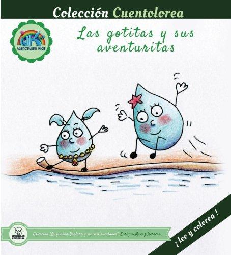 Cuentolorea: Las gotitas y sus aventuritas (Colección Cuentolorea: Lee y colorea) por Enrique Muñoz Herrera