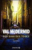 Der Sinn des Todes: Kriminalroman von Val McDermid