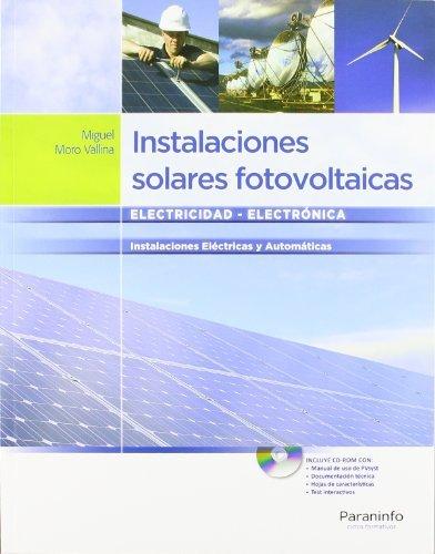 Instalaciones solares fotovoltaicas (Electricidad Electronica) por MIGUEL MORO VALLINA