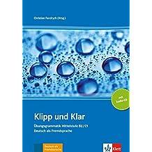 Klipp und Klar Übungsgrammatik Mittelstufe B2/C1: Übungsgrammatik Mittelstufe Deutsch (B2/C1). Buch + Audio-CD. Buch + Audio-CD