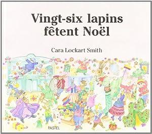 """Afficher """"Vingt-six lapins fêtent Noël"""""""