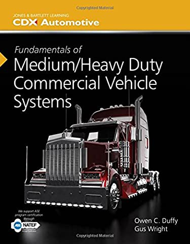 Fundamentals of Medium/Heavy Duty Commercial Vehicle Systems (Jones & Bartlett Learning Cdx Automotive)