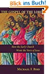 The Gospel of the Lord: How the Early...