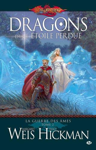 La Guerre des Âmes, Tome 2: Dragons d'une étoile perdue par Margaret Weis