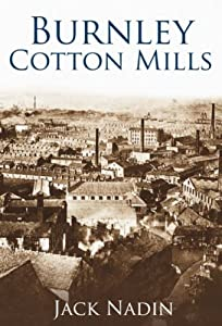Burnley Cotton Mills by Jack Nadin