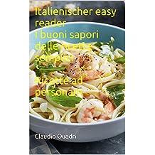 Italienischer easy reader  I buoni sapori delle ricette semplici  Ricette ad personam (Italian Edition)