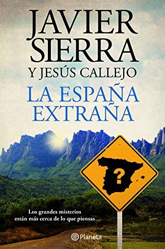 La España extraña por Javier Sierra