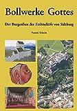 Bollwerke Gottes.: Der Burgenbau der Erzbischöfe von Salzburg