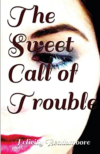 The Sweet Call of Trouble