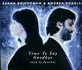 Time to Say Goodbye (Con Te Partiro) By Sarah Brightman ,,Andrea Bocelli (0001-01-01)