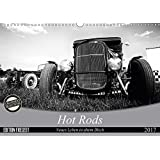 Hot Rods - Neues Leben in altem Blech (Wandkalender 2017 DIN A3 quer): Ein Mann, ein Traum, ein Auto (Monatskalender, 14 Seiten ) (CALVENDO Mobilitaet)