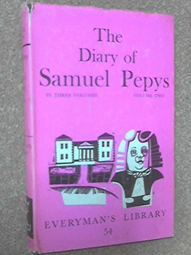 The Diary of Samuel Pepys Volume Two