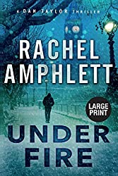 Under Fire: An action-packed British spy thriller (Dan Taylor (large print))