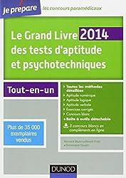 Le Grand Livre 2014 des tests d'aptitude et psychotechniques - 5e éd - Toutes les méthodes détaillée: Toutes les méthodes détaillées