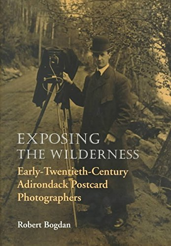 [(Exposing the Wilderness : Early Twentieth-century Adirondack Photo Postcard Photographers and Their Work)] [By (author) Robert Bogdan] published on (October, 1999)