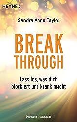 Breakthrough: Lass los, was dich blockiert und krank macht