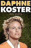 Daphne Koster: Nooit meer buitenspel (Dutch Edition)