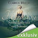 Harvestine: Sieben Jahre und vier Sommer - Clannon Miller
