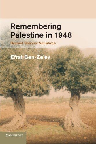 Remembering Palestine in 1948: Beyond National Narratives (Studies in the Social and Cultural History of Modern Warfare)