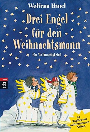 Drei Engel für den Weihnachtsmann: Ein Weihnachtskrimi in 24 Kapiteln