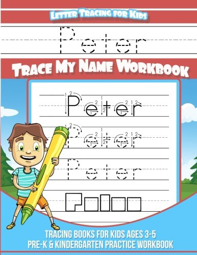 Peter Letter Tracing for Kids Trace my Name Workbook: Tracing Books for Kids ages 3 - 5 Pre-K & Kindergarten Practice Workbook por Peter Books