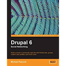 Drupal 6 Social Networking by Michael Peacock (2009-02-27)