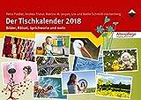 Der Tischkalender 2018: Bilder, Rätsel, Stichworte und mehr