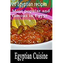 20 Egyptian recipes: most popular and famous in Egypt (Egyptian Cuisine) (English Edition)