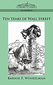 Ten Years of Wall Street di [Winkelman, Barnie F.]